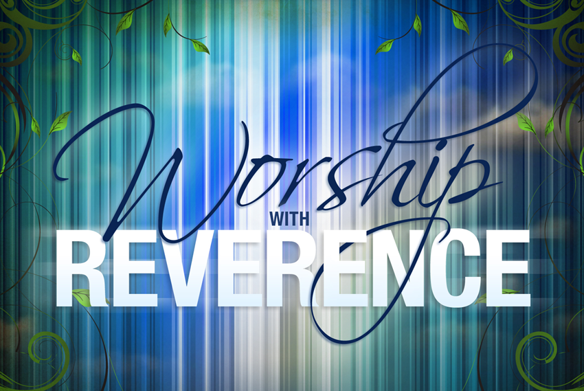 Worship_with_Reverence